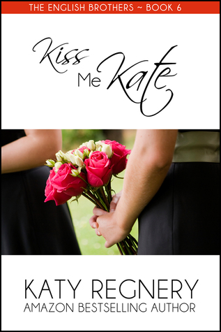 Kiss Me Kate (The English Brothers, #6)