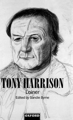 Tony Harrison: Loiner  by  Sandie Byrne