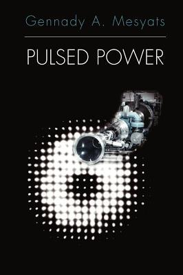 Pulsed Power Gennady A Mesyats