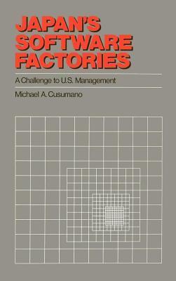 Japans Software Factories: A Challenge to U.S. Management Michael A. Cusumano