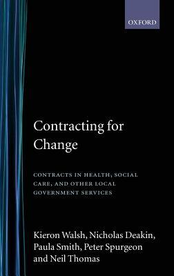 Contracting for Change: Contracts in Health, Social Care, and Other Local Government Services Kieron Walsh
