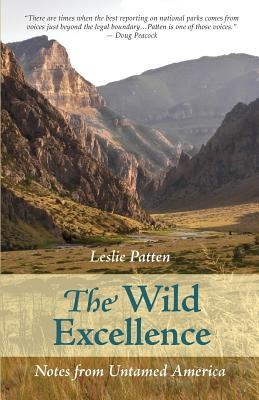 The Wild Excellence by Leslie Patten