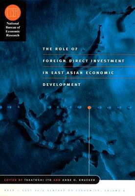 Role of Foreign Direct Investment in East Asian Economic Development, The. Nber-East Asia Seminar on Economics, Volume 9.  by  Takatoshi Ito