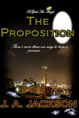 The Proposition by J.A.   Jackson