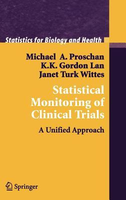 Statistical Monitoring of Clinical Trials: A Unified Approach  by  Janet Turk Wittes