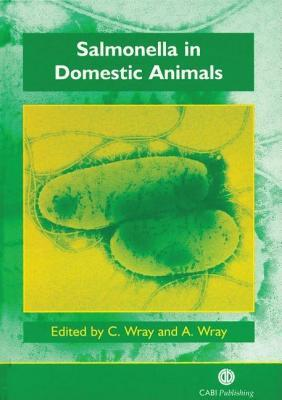 Salmonella in Domestic Animals  by  C. Wray