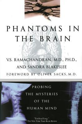 Phantoms in the Brain: Probing the Mysteries of the Human Mind (Paperback)