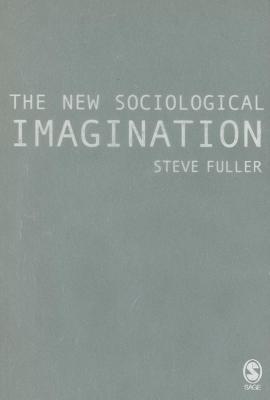 New Sociological Imagination  by  Steve Fuller
