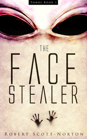 The Face Stealer by Robert Scott-Norton