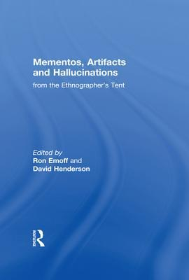 Mementos, Artifacts and Hallucinations from the Ethnographers Tent  by  Ron Emoff
