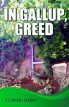 In Gallup Greed