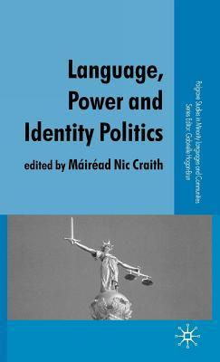 Language, Power and Identity Politics. Palgrave Studies in Minority Languages and Communities. Máiréad Nic Craith