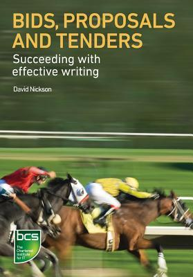Bids, Proposals and Tenders: Succeeding with Effective Writing David Nickson