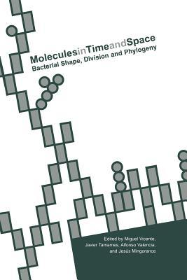Molecules in Time and Space: Bacterial Shape, Division and Phylogeny Miguel Vicente