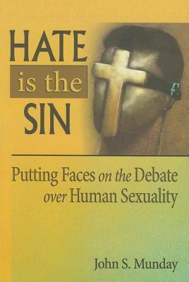 Hate Is the Sin  by  John S Munday