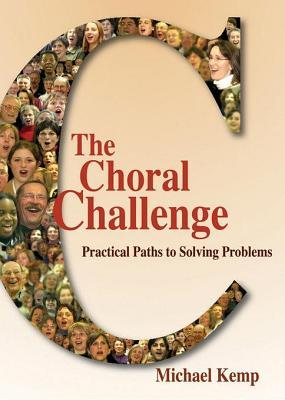 Choral Challenge: Practical Paths to Solving Problems  by  Michael Kemp