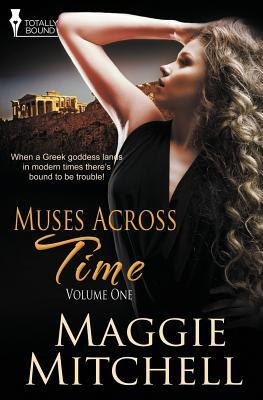 Muses Across Time: Vol 1  by  Maggie Mitchell