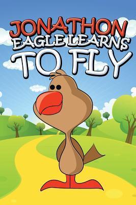 Jonathon Eagle Learns to Fly  by  Jupiter Kids