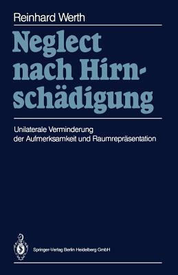 Neglect Nach Hirnschadigung: Unilaterale Verminderung Der Aufmerksamkeit Und Raumreprasentation Reinhard Werth