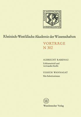 Lithiumnitrid Und Verwandte Stoffe, Ihre Wissenschaftliche Und Praktische Bedeutung. Sila-Substitutionen Albrecht Rabenau