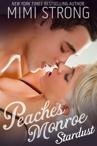 Stardust (Peaches Monroe, #1)  by  Mimi Strong