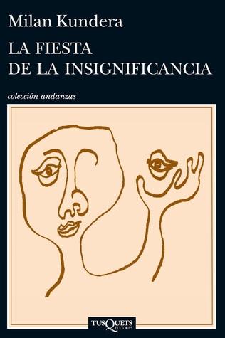 La fiesta de la insignificancia (2013) by Milan Kundera