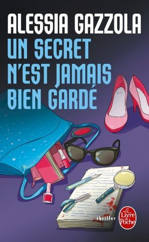 Un secret nest jamais bien gardé (Alice Allevi, #2)  by  Alessia Gazzola