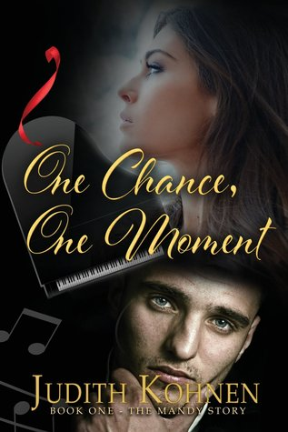 One Chance, One  Moment by Judith Kohnen