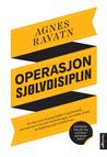 Operasjon sjølvdisiplin by Agnes Ravatn