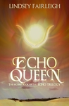 Echo Queen (Echo Trilogy, #2)