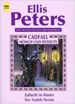Zuflucht Im Kloster / Des Teufels Novize (Cadfael, #7 - 8) Ellis Peters