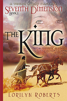Seventh Dimension -The King, Book 2, A Young Adult Fantasy by Lorilyn Roberts