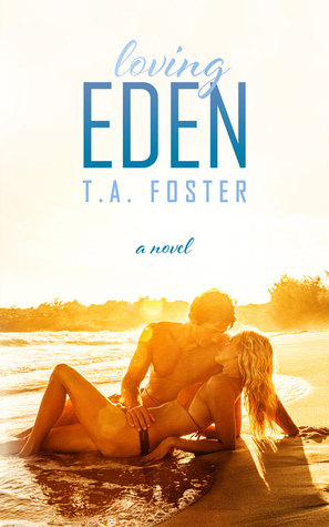 Loving Eden by T.A. Foster