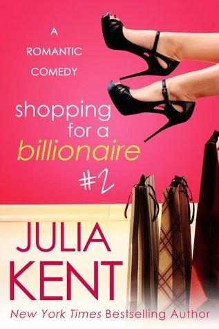 Shopping for a Billionaire 2 (Shopping for a Billionaire #2) - Julia Kent