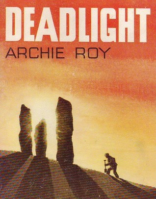 Deadlight Archie Roy