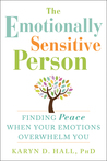 The Emotionally Sensitive Person by Karyn Hall
