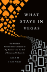 What Stays in Vegas: The World of Personal Data - Lifeblood of Big Business - and the End of Privacy as We Know It