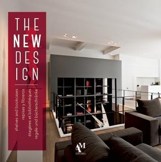 The New Design: Shelves and Bookcases Fernando de Haro