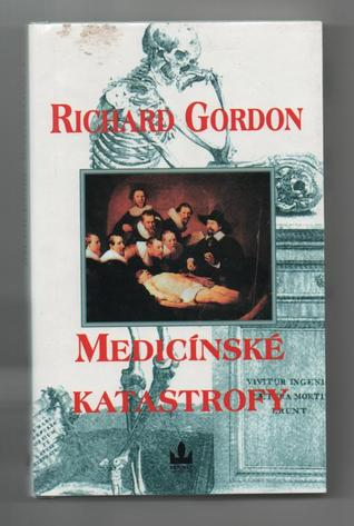Medicínske katastrofy  by  Richard Gordon
