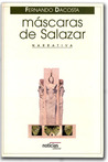 Mascaras de Salazar: Narrativa