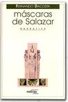 Mascaras de Salazar: Narrativa