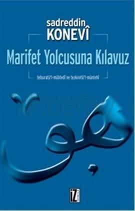 Marifet Yolcusuna Kılavuz  by  Sadreddin Konevi