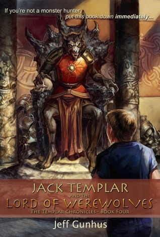 Jack Templar And The Lord Of The Werewolves (The Templar Chronicles, #4)