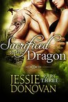 Sacrificed To The Dragon: Part Three (Stonefire Dragons, #3)