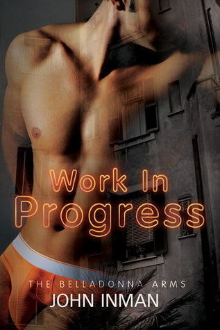Work in Progress (Belladonna Arms #2)