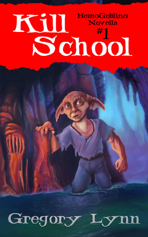 Kill School (HemoGoblins #1) by Gregory Lynn