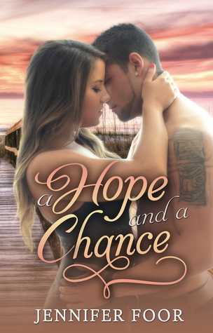 A Hope and a Chance by Jennifer Foor