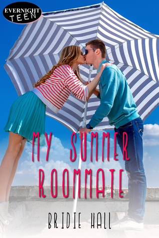 My Summer Roommate by Bridie Hall