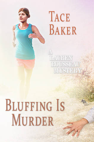 Bluffing is Murder by Tace Baker