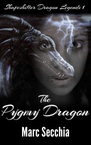 The Pygmy Dragon by Marc Secchia